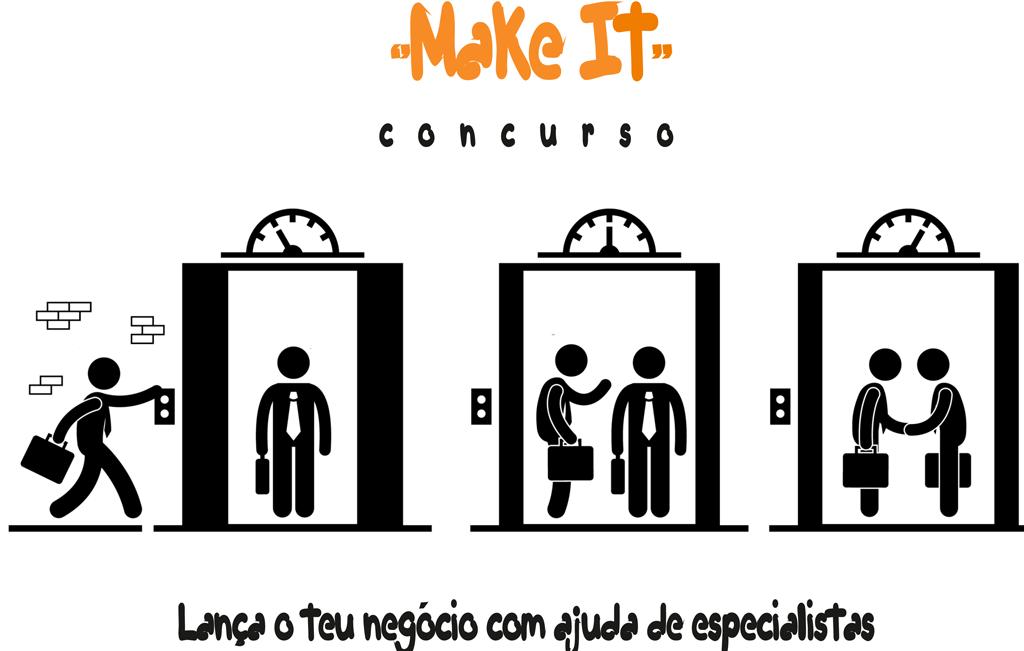 CONCURSO MAKE IT (2ª edição)– Lança o teu negócio com a ajuda de especialistas