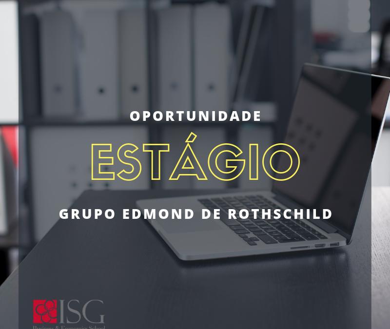 ISG Promove Vaga para um estágio remunerado para uma duração de 6 meses no GRUPO EDMOND DE ROTHSCHILD