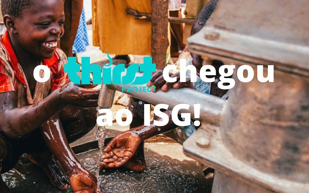 Thirst Project chegou ao ISG