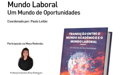 """Lançamento do Livro """"Transição entre o Mundo Académico e o Mundo Laboral – Um Mundo de Oportunidades"""" no ISG"""